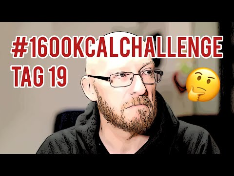 #1600kcalChallenge Tag 19 (VLOG)